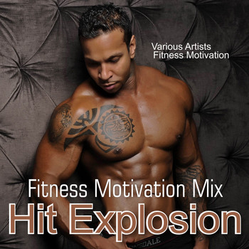 Various Artists - Hit Explosion: Fitness Motivation Mix