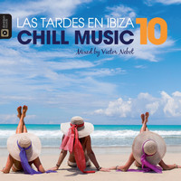 Victor Nebot - Las Tardes en Ibiza Chill Music, Vol. 10 by Victor Nebot