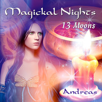 Andreas - Magickal Nights - 13 Moons