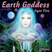 Juliana - Earth Goddess - Agni Fire