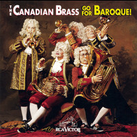 The Canadian Brass - Go For Baroque!