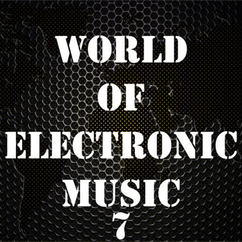 Various Artists - World of Electronic Music, Vol. 7