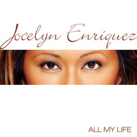 Jocelyn Enriquez - All My Life