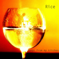 Rice - Songs from My Kitchen