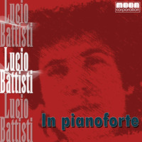 Lucio Battisti - Lucio Battisti in pianoforte