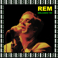 R.E.M. - Orlando, Florida, April 30th, 1989 (Remastered, Live On Broadcasting)