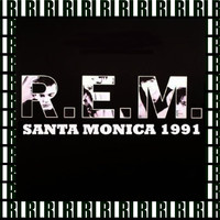 R.E.M. - The Complete Show, Santa Monica, Ca. April 3rd, 1991 (Remastered, Live On Broadcasting)