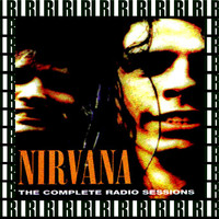 Nirvana - The Complete Radio Sessions (Remastered, Live On Broadcasting)
