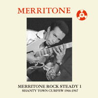 Various Artists - Merritone Rock Steady 1: Shanty Town Curfew 1966-1967
