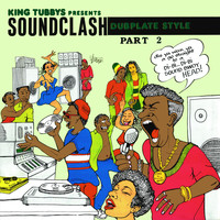 King Tubby - King Tubbys Presents: Soundclash Dubplate Style, Pt. 2