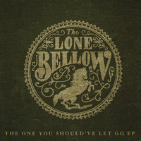 The Lone Bellow - One You Should've Let Go - EP