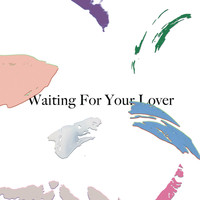 Citizens! - Waiting for Your Lover