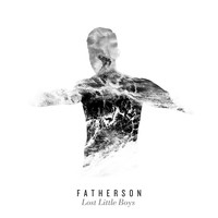 Fatherson - Lost Little Boys