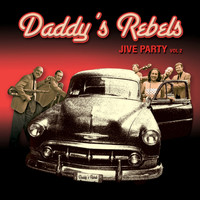 Daddy's Rebels - Jive Party Vol.2