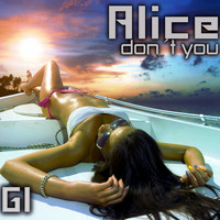 Alice - Dont You