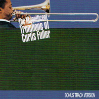 Curtis Fuller - The Magnificent Trombone of Curtis Fuller (Bonus Track Version)