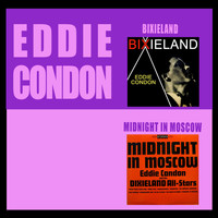 Eddie Condon - Bixieland + Midnight in Moscow