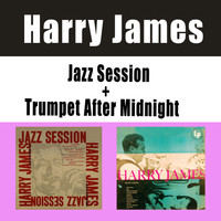 Harry James - Jazz Session + Trumpet After Midnight