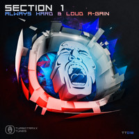 Section 1 - Always Hard & Loud A-Gain (Section 1 Mashup)