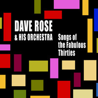 David Rose & His Orchestra - Songs of the Fabulous Thirties