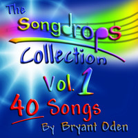 Bryant Oden - The Songdrops Collection, Vol. 1