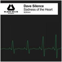 Dave Silence - Sadness of the heart