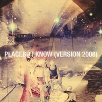 Placebo - I Know (2008 Version [Explicit])
