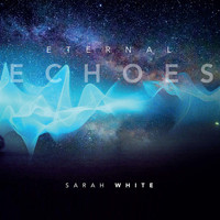 Sarah White - Eternal Echoes