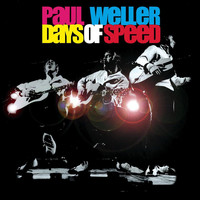 Paul Weller - Days of Speed (Live)
