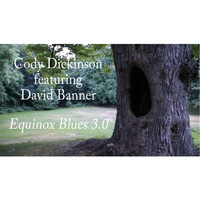 Cody Dickinson & David Banner - Equinox Blues 3.0 (Explicit)