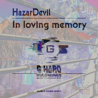 HazarDevil - In Loving Memory