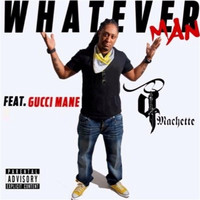 Gucci Mane - Whatever Man (feat. Gucci Mane)