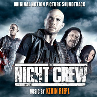 Kevin Riepl - The Night Crew (Original Motion Picture Soundtrack)