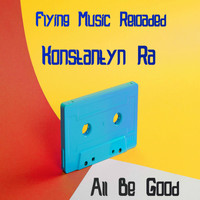 Konstantyn Ra - All Be Good