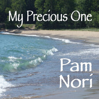 Pam Nori - My Precious One