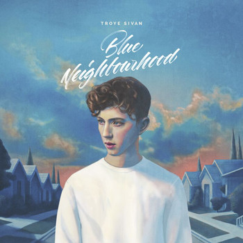 Troye Sivan - Blue Neighbourhood (Explicit)