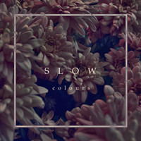 Colours - Slow