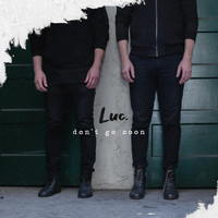 luc - Don't Go Soon