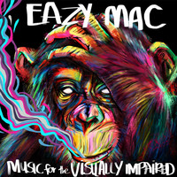 Eazy Mac - Music for the Visually Impaired