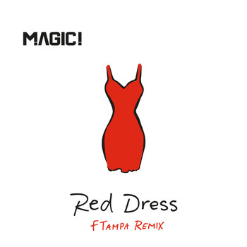 MAGIC! - Red Dress (FTampa Remix)