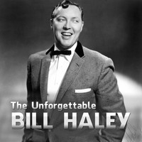 Bill Haley - The Unforgettable Bill Haley