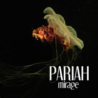 Pariah - Mirage