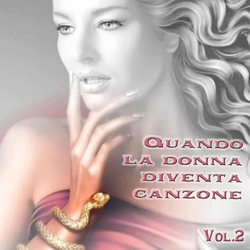 Various Artists - Quando la donna diventa canzone, Vol. 2