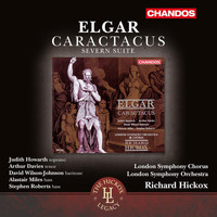 London Symphony Orchestra / Richard Hickox - Elgar: Caractacus, Op. 35 & Severn Suite, Op. 87