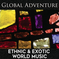 Ron Komie - Global Adventure: Ethnic & Exotic World Music
