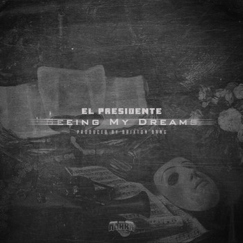 El Presidente - Seeing My Dreams