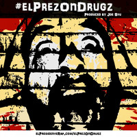 El Presidente - El Prez on Drugz