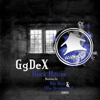 GgDex - Rock House Ep