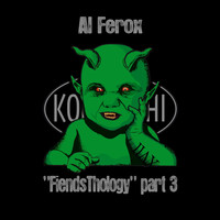 Al Ferox - FiendsThology Part Three