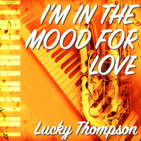 Lucky Thompson - I'm In The Mood For Love